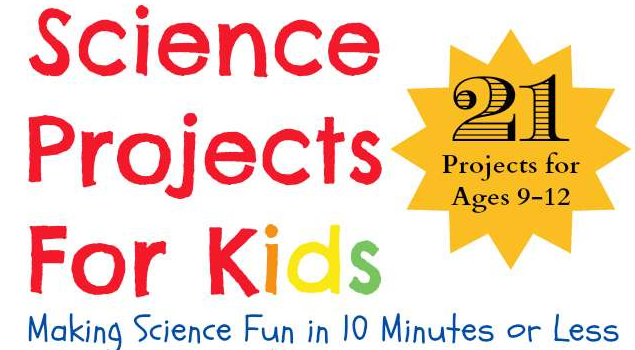 Science progects for kids