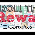 Roll-those-rewards-scenario-list